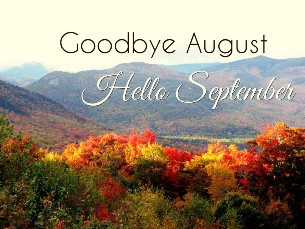 Goodbye August Hello September 2018