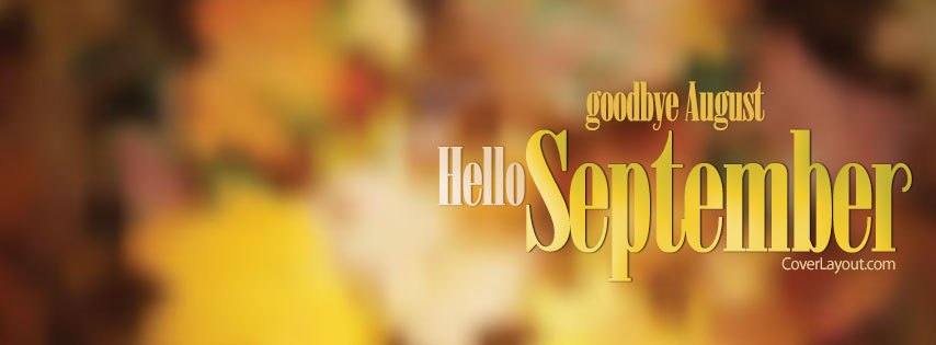 Goodbye August Hello September Facebook Cover