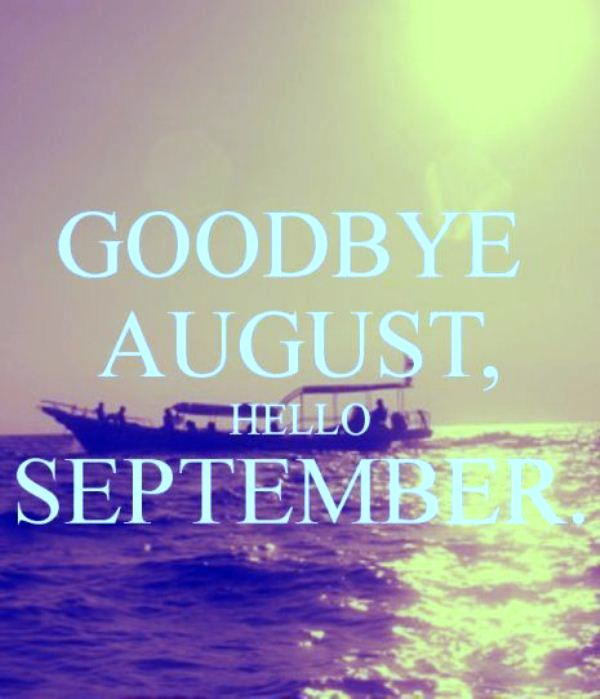 Goodbye August Hello September Images Tumblr