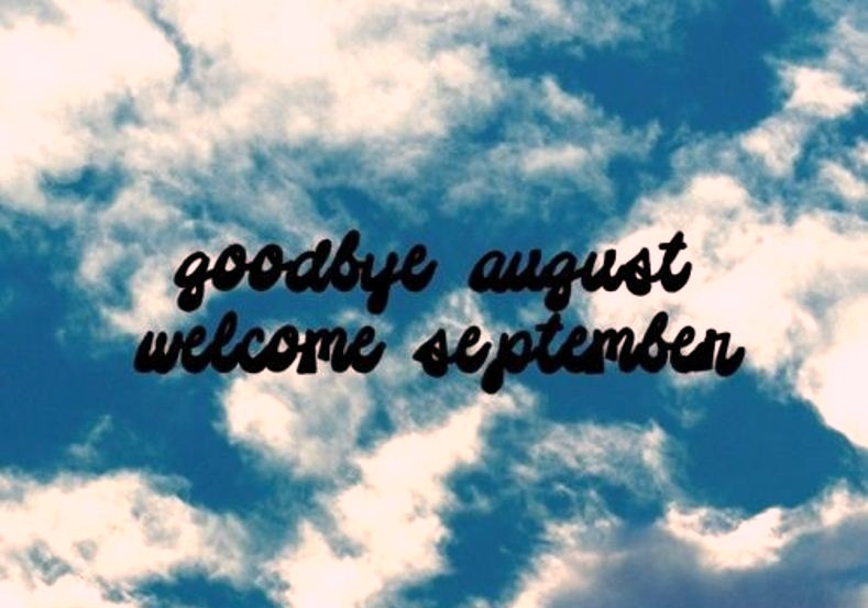 Goodbye August Hello September Photos