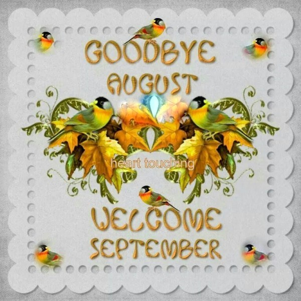 Goodbye August Hello September Pics