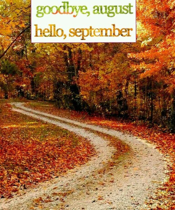 Goodbye August Hello September Pictures 2018