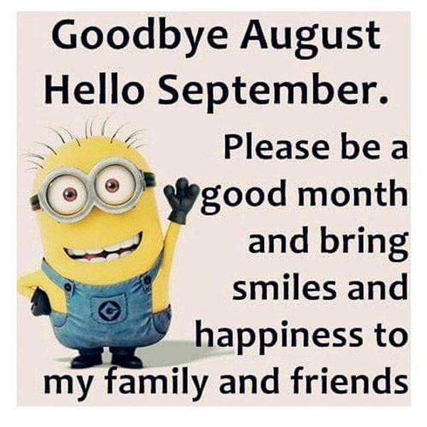 Goodbye August, Hello September Quotes