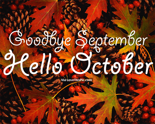 Goodbye September Hello October Images Tumblr