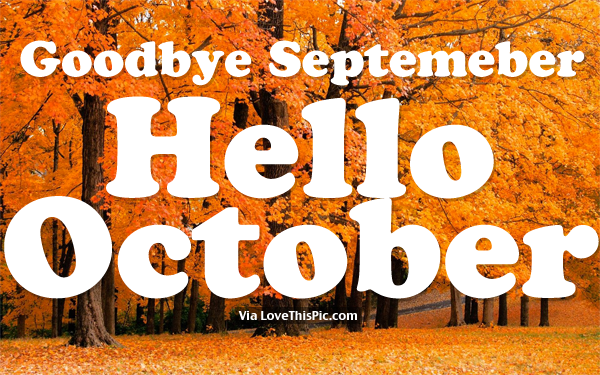 Goodbye September, Hello October Images
