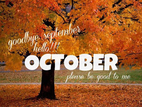 Goodbye September Hello October Pictures Please Be Good to Me