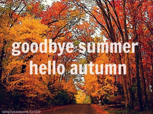 Goodbye Summer, Hello Autumn Images