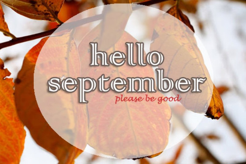 Hello September Quotes Please Be Good