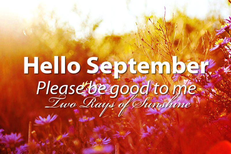 Hello September Quotes Please Good To Me