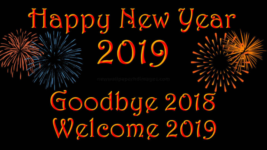 Goodbye 2018 Welcome 2019 Pictures