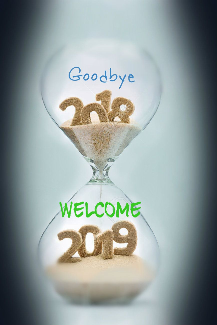 Say Goodbye 2018 Welcome 2019