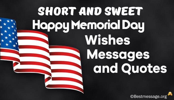 Short and Sweet Memorial Day Wishes Messages