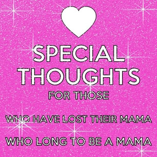 Special Thought For Mothers Day
