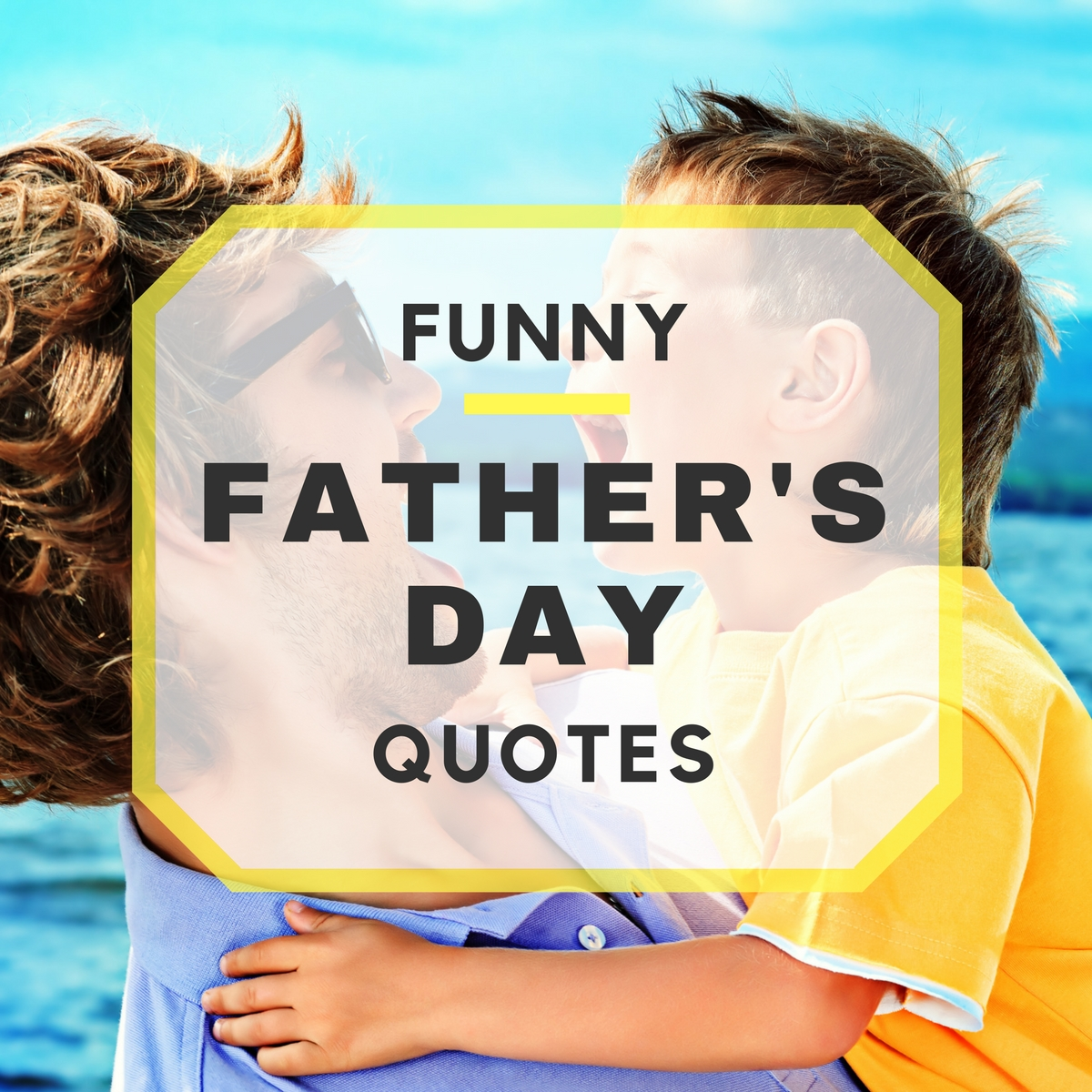 Best Fathers Day Funny Quotes