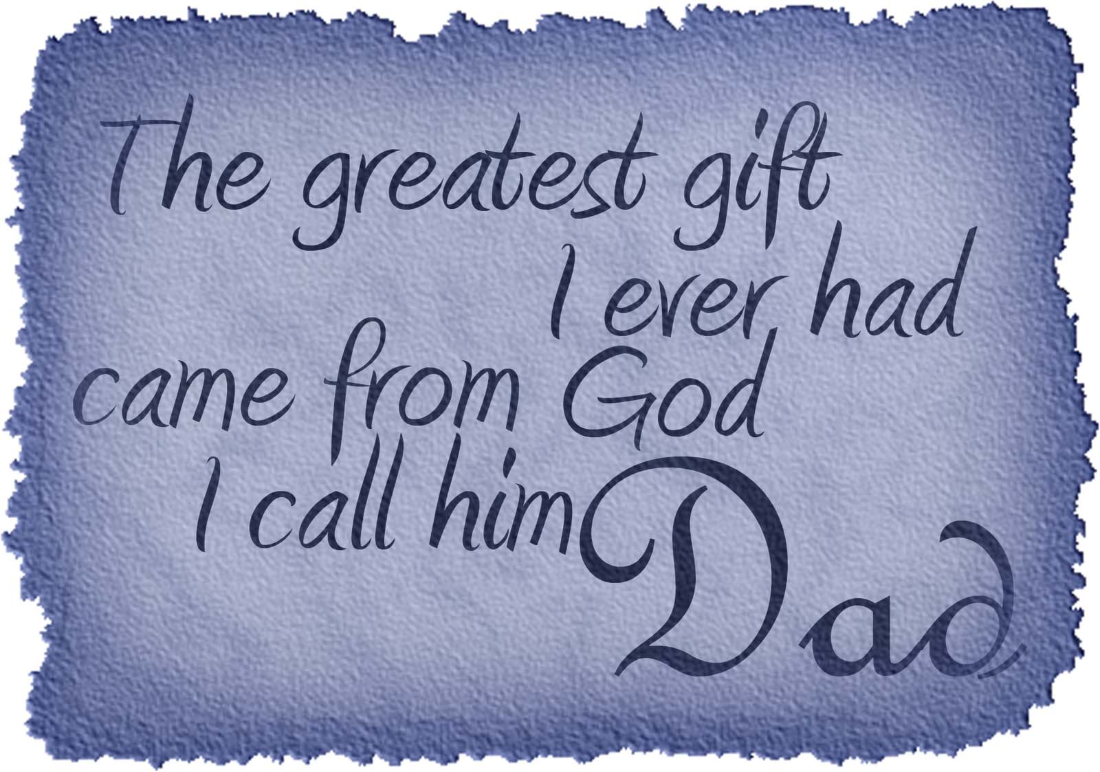 Fathers Day Quotes From Daughter The Greatest Gift For Dad