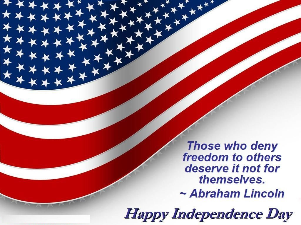 USA Independence Day Quotes Those Who Deny Freedom to Others Deserve it.
